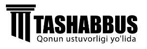 Tashabbus | Qonun ustuvorligi yo'lida